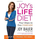 Joy's LIFE Diet: Four Steps to Thin Forever ~ Joy Bauer