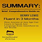 Summary: Brief Comprehensive Guide on Benny Lewis's Fluent in 3 Months: How Anyone at Any Age Can Learn to Speak Any Language from Anywhere in the World Hörbuch von  Summary Zoom Gesprochen von: Doron Alon
