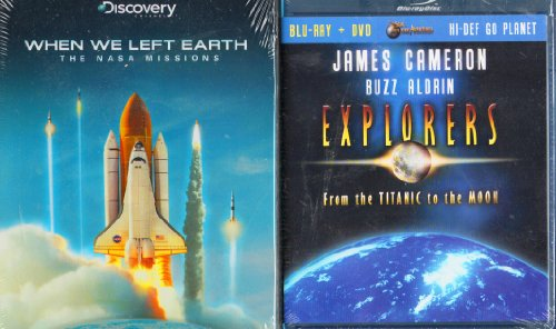 When We Left Earth : The NASA Missions Limited Edition 4 DVD Set , James Cameron Explorers : From the Titanic to the Moon (Two -Disc Blu Ray / Dvd Combo) Combined Total : 6 Disc Set