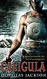 Douglas Jackson Caligula (Roman Trilogy 1)