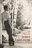 James Laughlin The Collected Poems of James Laughlin