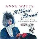 A Nurse Abroad Audiobook by Anne Watts Narrated by Nerys Hughes