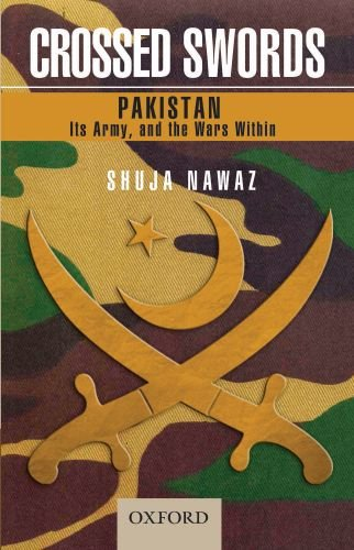 Crossed Swords: Pakistan, Its Army, and the Wars Within (Oxford Pakistan Paperbacks)