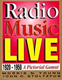 img - for Radio Music Live: 1920-1950, A Pictorial Gamut by Morris N. Young (1998-08-03) book / textbook / text book