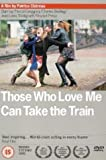 Those Who Love Me Can Take The Train packshot