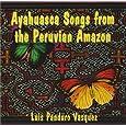 Ayahuasca Songs from the Peruvian Amazon