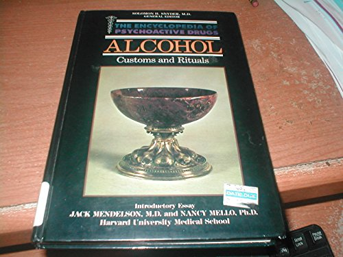 Alcohol: Customs and Rituals (Encyclopedia of Psychoactive Drugs)