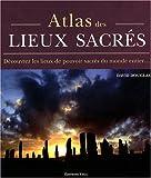 echange, troc David Douglas - Atlas des lieux sacrés : Découvrez les lieux de pouvoir sacrés du monde entier