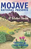 Mojave National Preserve: A Visitors Guide (Travel and Local Interest)