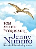 Tom and the Pterosaur (1406305685) by Nimmo, Jenny
