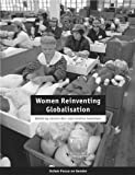 img - for Women Reinventing Globalisation (Oxfam Focus on Gender Series) book / textbook / text book