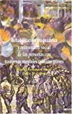 img - for Rehabilitacion Psiquiatrica y Reinsercion Social de Las Personas Con Trastornos Mentales Cronicos Graves (Spanish Edition) book / textbook / text book