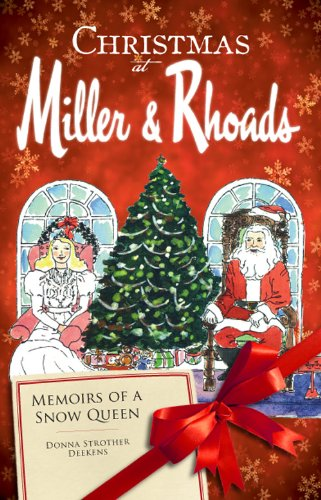 Christmas at Miller & Rhoads (VA): Memoirs of a Snow Queen