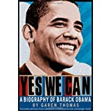 "Yes We Can: A Biography of Barack Obamavon ""Garen Thomas"""
