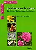 echange, troc Vincent Albouy - Jardinez avec la nature : Les bases du jardinage écologique