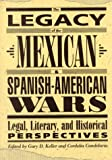 img - for The Legacy Of The Mexican & Spanish-American Wars: Legal, Literary, And Historical Perspective book / textbook / text book