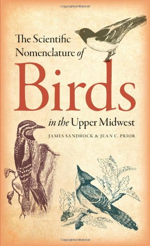 The Scientific Nomenclature of Birds in the Upper Midwest (Bur Oak Guide)