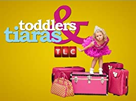 Toddlers & Tiaras Season 6 [HD]