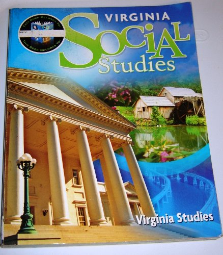 Houghton Mifflin Harcourt Social Studies Virginia: Student Edition Worktext 7-year Implementation Grade 4 Virginia Studies 2011, by HOUGHT