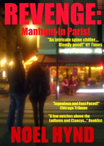 <strong>Special Reduced Price For A Limited Time: Bestselling Author Noel Hynd's Political Thriller <em>Revenge: Manhunt In Paris</em> is Now Just $2.99 on Kindle!</strong>