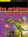 Les Origines de la vie: Des exp�rienc...