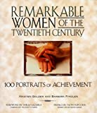 img - for Remarkable Women of the Twentieth Century: 100 Portraits of Achievement book / textbook / text book