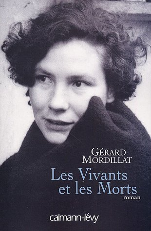 Les Vivants et les Morts - Gérard Mordillat