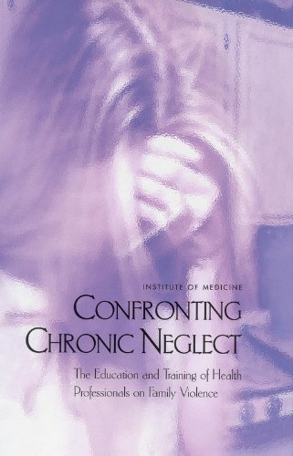 Confronting Chronic Neglect: The Education and Training of Health Professionals on Family Violence