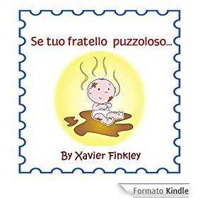 Se tuo fratello � puzzoloso... (If Your Brother Stinks...) (Italian Edition)