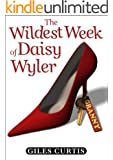The Wildest Week of Daisy Wyler (A raucous Tom Sharpe style comedy)