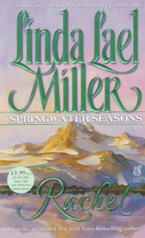 Rachel (Springwater Seasons), LINDA LAEL MILLER