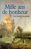 echange, troc Jean Delumeau - Une Histoire du paradis, tome 2. Mille ans de bonheur