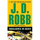 Indulgence in Death ~ J. D. Robb