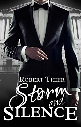 Robert Thier - Storm and Silence (Storm and Silence Series Book 1)