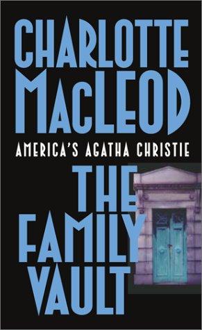 The Family Vault (Sarah Kelling and Max Bittersohn Mysteries), Charlotte MacLeod