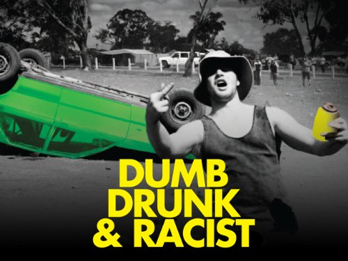 Dumb, Drunk And Racist Season 1
