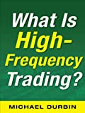 img - for What Is High-Frequency Trading? book / textbook / text book