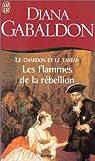 Le chardon et le tartan, tome 4 : Les Flammes de la Rébellion par Gabaldon