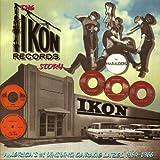 Ikon Records Story: America's #1 Unsung Garage