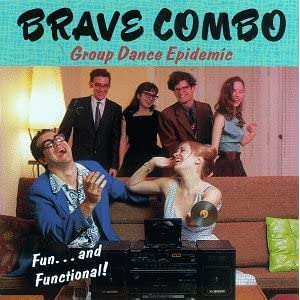 Brave Combo - Group Dance Epidemic