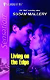 Living on the Edge (Silhouette Intimate Moments) (037327453X) by Mallery, Susan