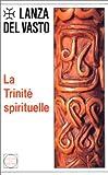 echange, troc Lanza Del Vasto - La Trinité spirituelle