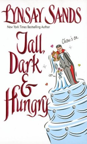 Tall, Dark & Hungry (Argeneau Vampires, Book 4), Lynsay Sands