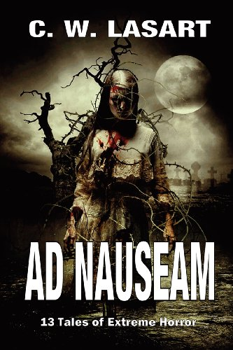 Ad Nauseam [Paperback] by: C. W. LaSart