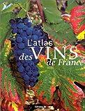 echange, troc Jean-Pierre de Monza, Fernand Woutaz - L'Atlas des vins de France