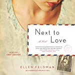Next to Love: A Novel | Ellen Feldman