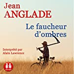 Le faucheur d'ombres | Jean Anglade