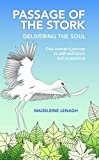 img - for Passage of the Stork, Delivering the Soul: One Woman's Journey to Self-Realization and Acceptance book / textbook / text book