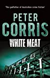 Peter Corris White Meat (Cliff Hardy)