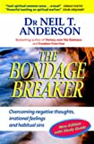The Bondage Breaker: Overcoming Negative Thoughts, Irrational Feelings and Habitual Sins: With Study Guide